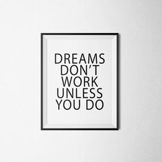 Dreams Dont Work Unless You Do Motivational quote by PrintAndUse