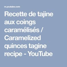 Recette de tajine aux coings caramélisés / Caramelized quinces tagine recipe - YouTube Seasonal Fruits, Dish, Recipe