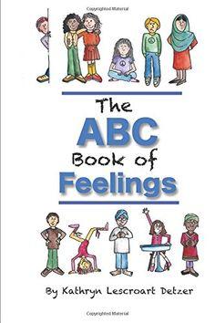 The ABC Book of Feelings by Kathryn Lescroart Detzer http://www.amazon.com/dp/1519488599/ref=cm_sw_r_pi_dp_s-vLwb0V4R3WC