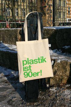 """Jutebeutel """"Plastik ist 90er"""" // Tote bag """"Plastic is 90s"""" by plastik-ist-90er via DaWanda.com"""