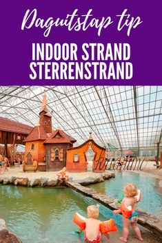 Sterrenstrand - het mooiste indoor strand in Nederland - Kreanimo Hiking Places, Hiking Spots, Vacation Places, Best Vacations, Weekender, Days Out With Kids, Travel List, Children's Place, Travel With Kids