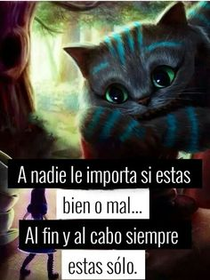 Cierra los ojos, siempre me encontraras. Siempre estamos y estaremos el uno para el otro, acompañando. Cute Spanish Quotes, Sad Girl, Sad Love, Sad Anime, Alice In Wonderland, Real Life, Romans, Nostalgia, Funny Memes