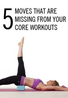5 Moves That Are Missing from Your Core Workouts