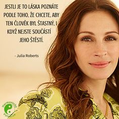 Julia Roberts, Motivational Quotes, Inspirational Quotes, Bible Truth, Love Hurts, Motto, True Words, Just Love, Favorite Quotes