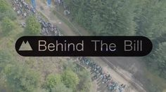 Behind The Bill - Behind The Bill is a short documentary about the work that goes into transforming a Scottish mountainside into one of the world's best race venues. The Mountain Bike World Cup in Fort William (Fort Bill) is a huge success, and has won dozens of awards over the last 12 years. This is down to a huge team effort, which is what Behind the Bill aims to show.