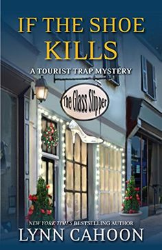 If the Shoe Kills (A Tourist Trap Mystery Book 3) by Lynn Cahoon http://www.amazon.com/dp/B00KM9O6SQ/ref=cm_sw_r_pi_dp_jQqswb00JKQ8P