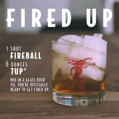 FIRED UP 1 shot Fireball Whisky 6 oz. Mix in a tall glass over ice. Fired Up Mix in a tall glass over ice. You're officially ready to get fired up. Liquor Drinks, Cocktail Drinks, Alcoholic Drinks, Craft Cocktails, Fireball Recipes, Alcohol Drink Recipes, Bartender Recipes, Bartender Drinks, Hey Bartender