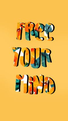 Free Your Mind! | iPhone Wallpaper | Phone Background | Colorful Quote