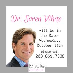 Dr Soren White will be in the Salon on October 19th for your #dermatology needs #botox #fillers #dermalfillers #lasuiteskincare #greenwichct
