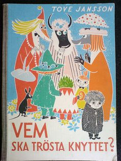 Who Will Comfort Toffle? (Moomin) by Tove Jansson - book cover, description, publication history. Tove Jansson, Moomin Books, Les Moomins, Looking For Friends, Moomin Valley, Moomin Shop, Vintage Children's Books, Vintage Kids, Chapter Books