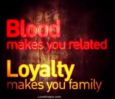 This is so true for me since I am half of everyone in my family...This is so TRUE .... It is a shame some that people lack loyalty! Some family members will do anything to hurt you instead of be happy for you. I think Family is more than a word, it the actions that make it...rough day today...but I treasure of family just wish others did too.
