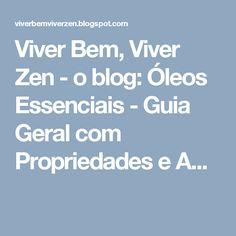 Viver Bem, Viver Zen - o blog: Óleos Essenciais - Guia Geral com Propriedades e A...