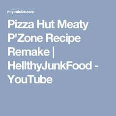 Pizza Hut Meaty P'Zone Recipe Remake | HellthyJunkFood - YouTube