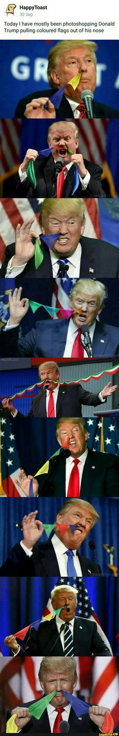 trump pulling coloured flags out of his nose. the person who created this obviously isn't american because of the way they spelt colour.