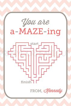 You are A-MAZE-ING valentine card.