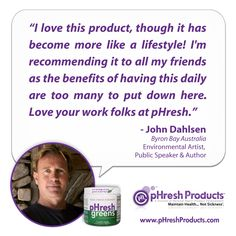 THANK YOU John Dahlsen for your pHresh Testimonial!  Did you have your greens today? Get your pHresh greens here:  shop.phreshproducts.com