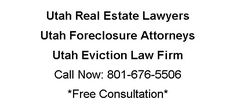 Utah Real Estate Lawyer - Foreclosures - Evictions - 801-676-5506 Call Today http://utahpropertylaw.com