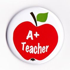 A+ Teacher - Badges 4 Kids