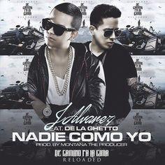 J Alvarez - Nadie Como Yo ft De La Ghetto