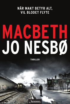 Macbeth by Jo Nesbø - Books Search Engine Reading Online, Books Online, Good Books, Books To Read, Online Match, Thrillers, Swat, Ebook Pdf, Reading Lists