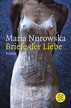 Briefe der Liebe: Roman Die Frau in der Gesellschaft: Amazon.de: Maria Nurowska, Albrecht Lempp: Bücher