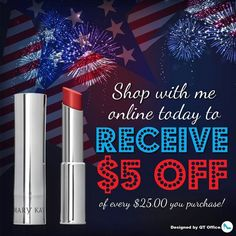 HAPPY 4th of JULY! SALE FOR TODAY ONLY! For every $25 spent with me today on any wonderful Mary Kay products and get $5 off!!❤️ Message me now & check out my store at www.marykay.com/shaykay Mary Kay by Shay Kay