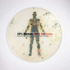 Top 10 Ways Your Body is Disgusting - 100 trillion bacteria live in your body. Only ten percent of those cells are human.