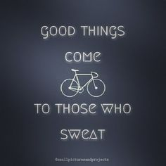 Good things come to those who sweat. They sure do. Get out there and sweat today! #cycling #igerscycling #igerscycle #instacycling #instacycle #igcycling #lovetoride #loveyourbike #lovetoridemybicycle #velo #cyclist #cyclinglife #lovecycling #ukcyclechat #bikelife #bikeforlife #ridelikeagirl #ridewithme #womenincycling #lovetoride #swimbikerun #trigirl #trigirlz #trilife #trichicks #ironmantriathlon #ironmantraining #instatri #triathlontraining