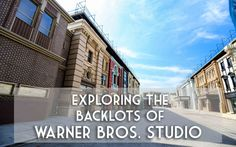 EXPLORING THE BACKLOTS OF WARNER BROS. STUDIO