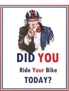 Did you ride your bike today?