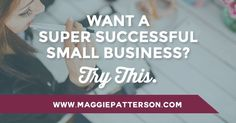 Want a Super Successful Small Business? Try This.