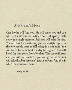 A Writer's Muse by Lang Leav Deep Words, Love Words, Beautiful Words, Poem Quotes, Words Quotes, Life Quotes, Sayings, Sad Love Quotes, Romantic Quotes