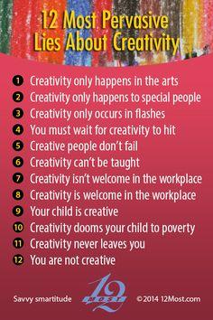 12 Most Pervasive Lies About Creativity