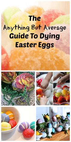 Surprising and Fun Ideas! | The Anything But Average Guide To Dying Easter Eggs