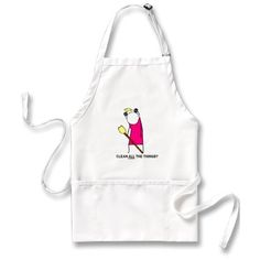 Clean ALL the Things? Apron from http://www.zazzle.com/aprons