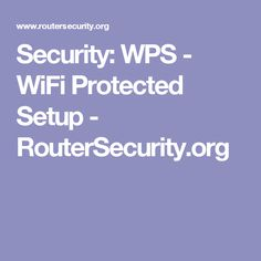 Set WPS to OFF WiFi Protected Setup - RouterSecurity.org