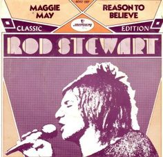 Coverafbeelding Rod Stewart - Reason To Believe/ Maggie May Lp Cover, Vinyl Cover, Cover Art, Music Love, Pop Music, 70s Songs, Classic Rock And Roll, Rod Stewart, Rockn Roll