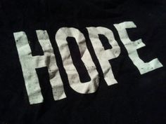 """Found word: """"Hope"""" Words Of Hope, One Word, Word Collage, Single Words, Block Lettering, Don't Give Up, Graphic Tees, Graphic T Shirts"""