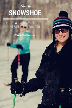 Health Benefits Of Snowshoeing | Blog Post | Yukon Charlies