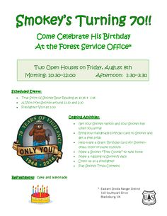 Celebrate Smokey Bear's 70th Birthday with two Open House / Party times on Friday, August 8th at 10:30 am and 1:30 pm at the Eastern Divide Ranger District office in Blacksburg, VA. Admission is free.