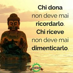 I più bei proverbi zen da condividere Chi dona chi riceve - BellissimeImmagini. Motivational Words, Words Quotes, Life Quotes, Inspirational Quotes, Good Sentences, Italian Quotes, Something To Remember, Positive Living, Beautiful Mind