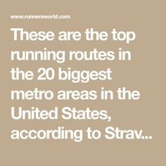 These are the top running routes in the 20 biggest metro areas in the United States, according to Strava data.