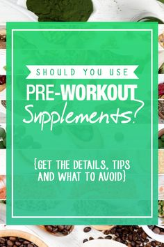 Should You use pre-workout supplements? Find out what the benefits are, when to skip it and what to look for before you use during marathon training or weight lifting for energy or weight loss