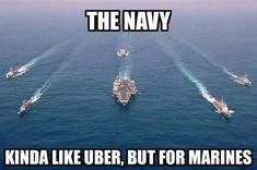 Navy, Uber for Marines Marine Memes, Marine Corps Humor, Us Marine Corps, Navy Memes, Navy Humor, Navy Military, Military Life, Military Service, Military Style