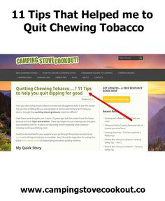 11 TIPS THAT CAN HELP YOU QUIT CHEWING TOBACCO (Find out how easy it was for me).  http://www.campingstovecookout.com/quitting-chewing-tobacco-11-tips-to-help-you-quit-dipping-for-good  #tobacco #camping #cancer