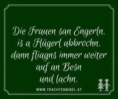 Gstanzl Die Frauen san Engerl Haha, Motivation, Funny, Quotes, Gaudi, Bavaria, Buffet, Humor, Humorous Sayings