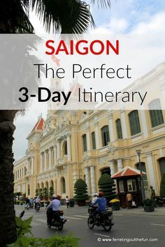 First time to Saigon? Here's the perfect three day itinerary to introduce you to the many charms of this historic, yet modern city!