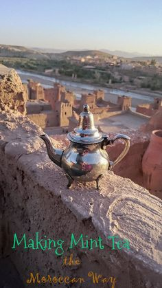 Visiting a Berber family south of Marrakesh, I learned how to make mint tea the Moroccan way.