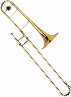 Trombone: The one instrument i want to play when i get into the 7th or 8th grade