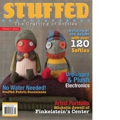 """Stuffed"" Magazine Spring 2014 $14.99 (I love Stuffed for plush inspiration, but can never justify spending that much on a magazine for myself)"